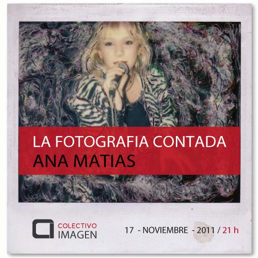 La Fotografía Contada: Ana Matías