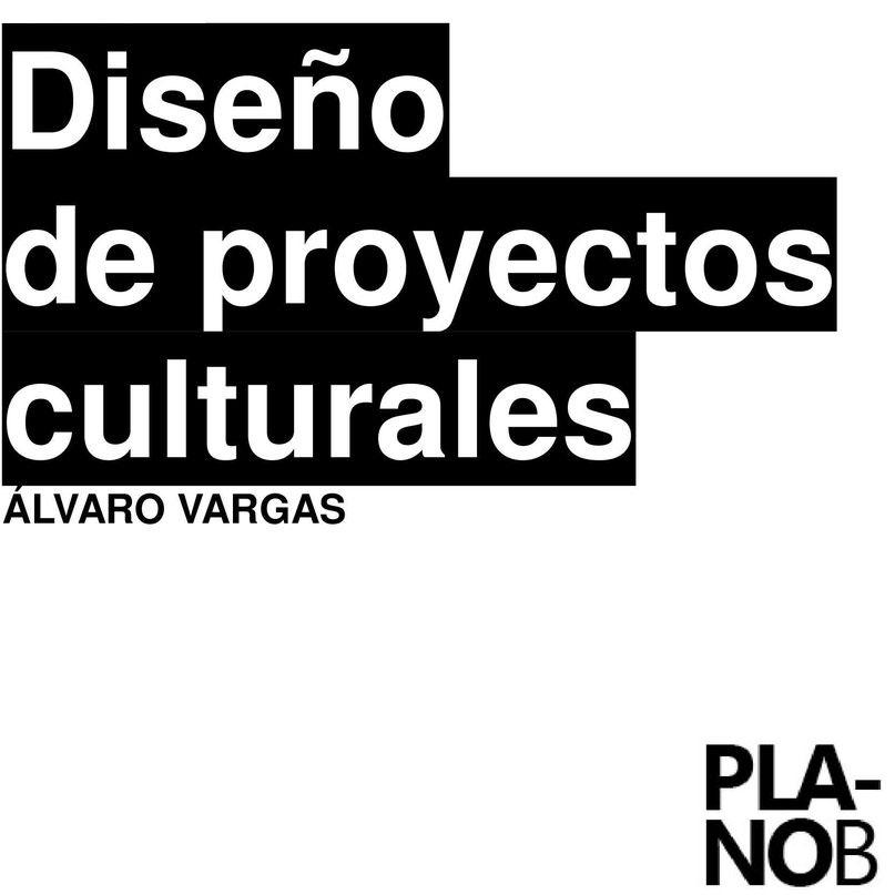 Diseño de proyectos culturales - Álvaro Vargas
