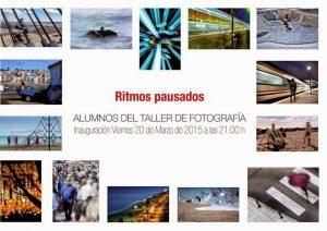 """Exposición Alumnos Taller Mpal Fotografía """"Ritmos Pausados"""""""