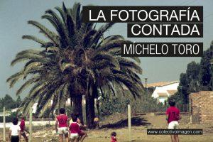 MICHELO FOTOGRAFIA CONTADA