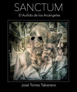 """""""Sanctum"""" el Aullido de los Arcángeles, por José Torres Tabanera"""
