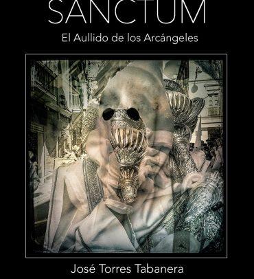 """""""Sanctum"""", el Aullido de los Arcángeles, por José Torres Tabanera"""