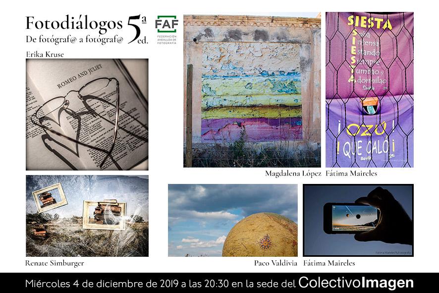 Fotodiálogos: Fátima Maireles, Magdalena López, Erika Kruse, Renate Simburger y Paco Valdivia