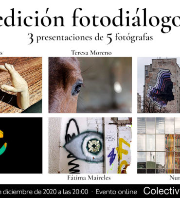 Fotodiálogos: Fátima Maireles, Teresa Moreno, Isa Torres, Mada López y Nuria Murillo