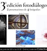 Fotodiálogos: Teresa Moreno, Karin Menage, Antonio J. Morales y Jesús Campos